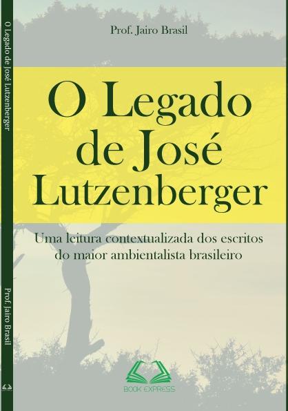O legado de José Lutzenberger | Foto: Divulgação